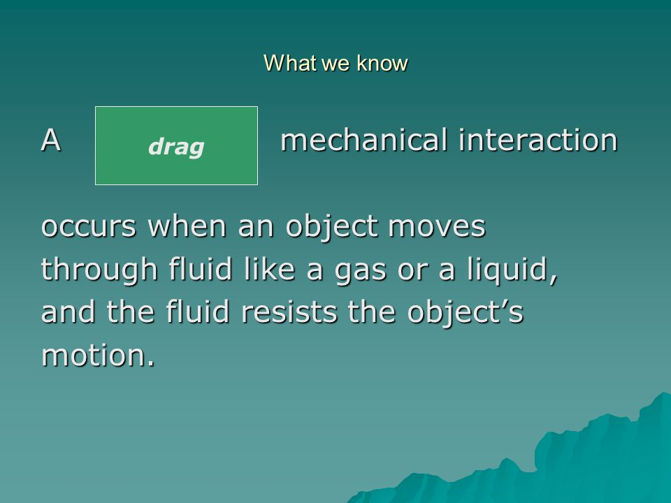 What we know An _______ mechanical interaction occurs when two objects push or pull on each other and at least one of them is stretchy.