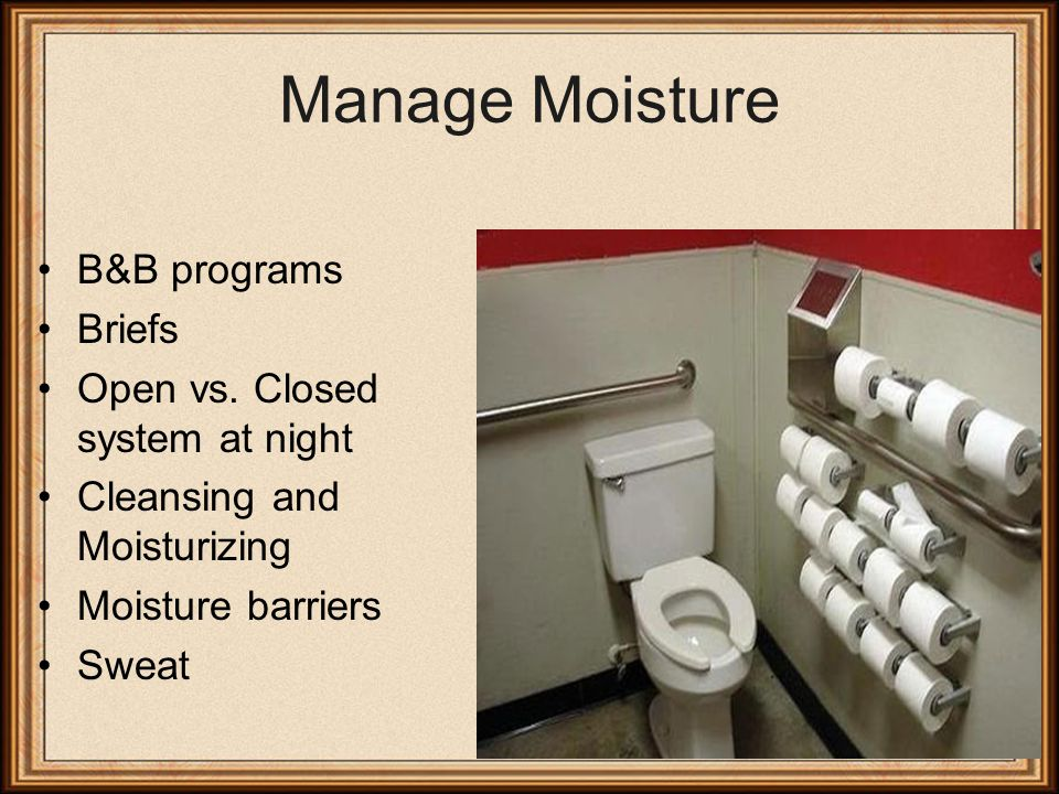 Manage Moisture B&B programs Briefs Open vs.