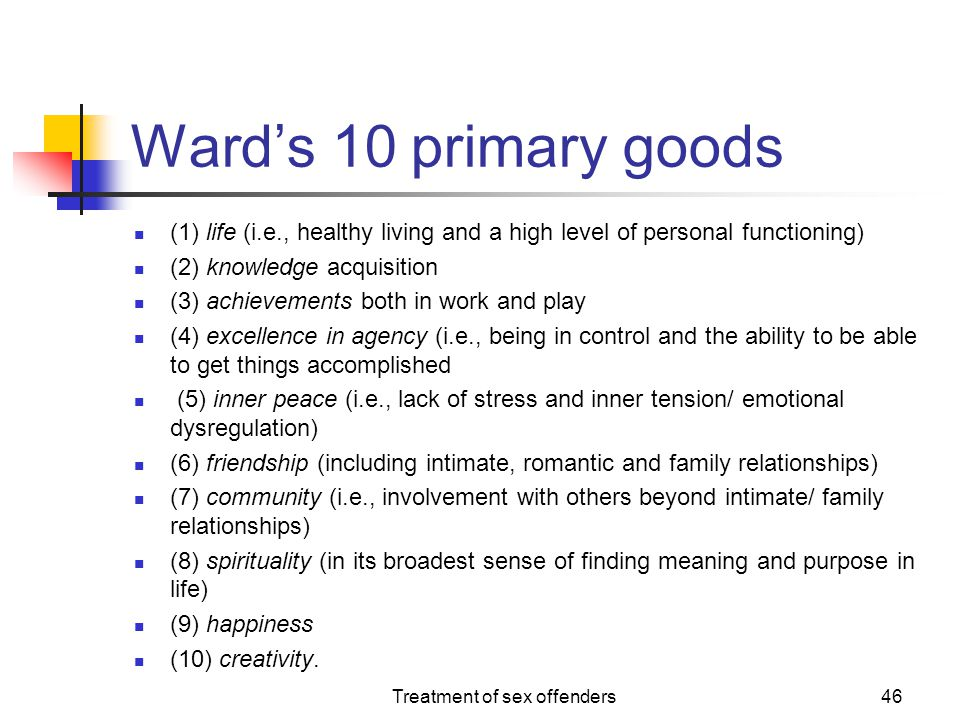 Ward's 10 primary goods (1) life (i.e., healthy living and a high level of personal functioning) (2) knowledge acquisition (3) achievements both in wo
