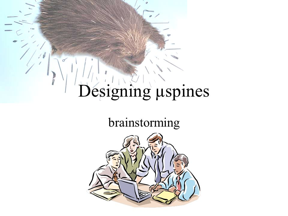 Designing µspines brainstorming