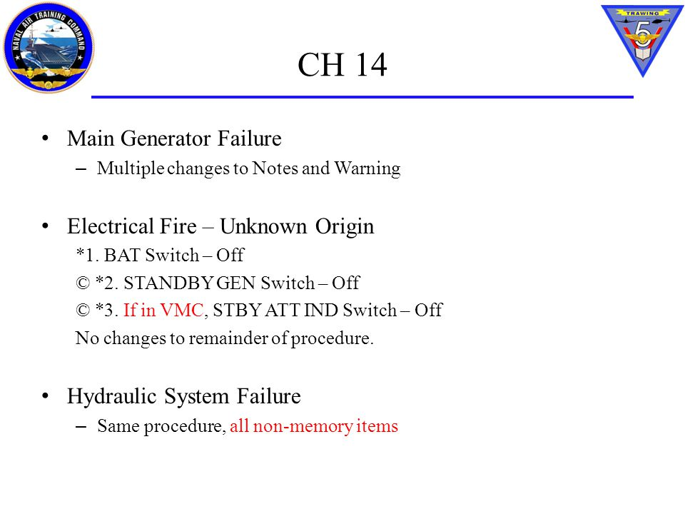 CH 14 Main Generator Failure – Multiple changes to Notes and Warning Electrical Fire – Unknown Origin *1. BAT Switch – Off © *2. STANDBY GEN Switch –