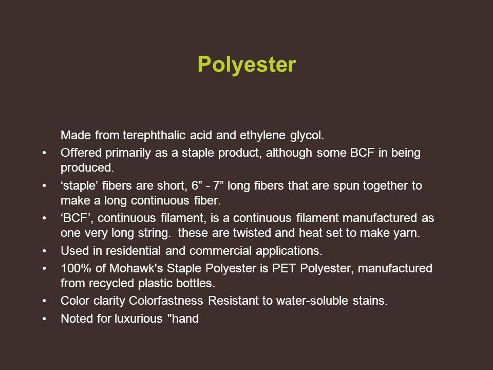 Polyester Made from terephthalic acid and ethylene glycol.