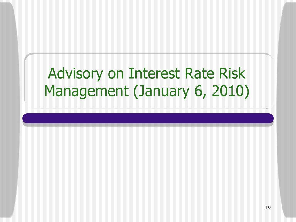 19 Advisory on Interest Rate Risk Management (January 6, 2010)