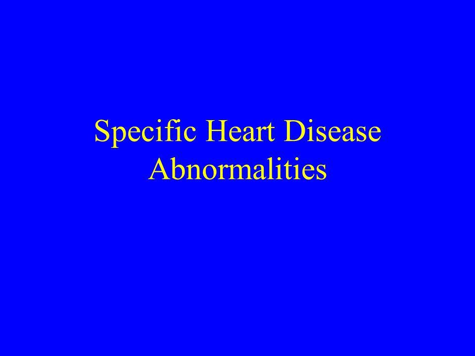 Specific Heart Disease Abnormalities