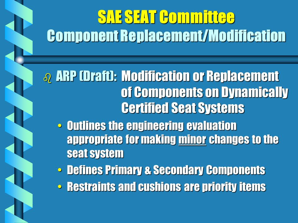 Dynamically Certified Seats 16g Seat Design b b Static Requirements 14 CFR 25.561 Loads & Flight/Ground Loads b Flammability Requirements 14 CFR 25.853 (b) & (c) b Dynamic Requirements 14G & 16G Tests Structural & Occupant Injury Evaluated b Seat System Evaluated Seat, Restraint, Cushions and Occupant