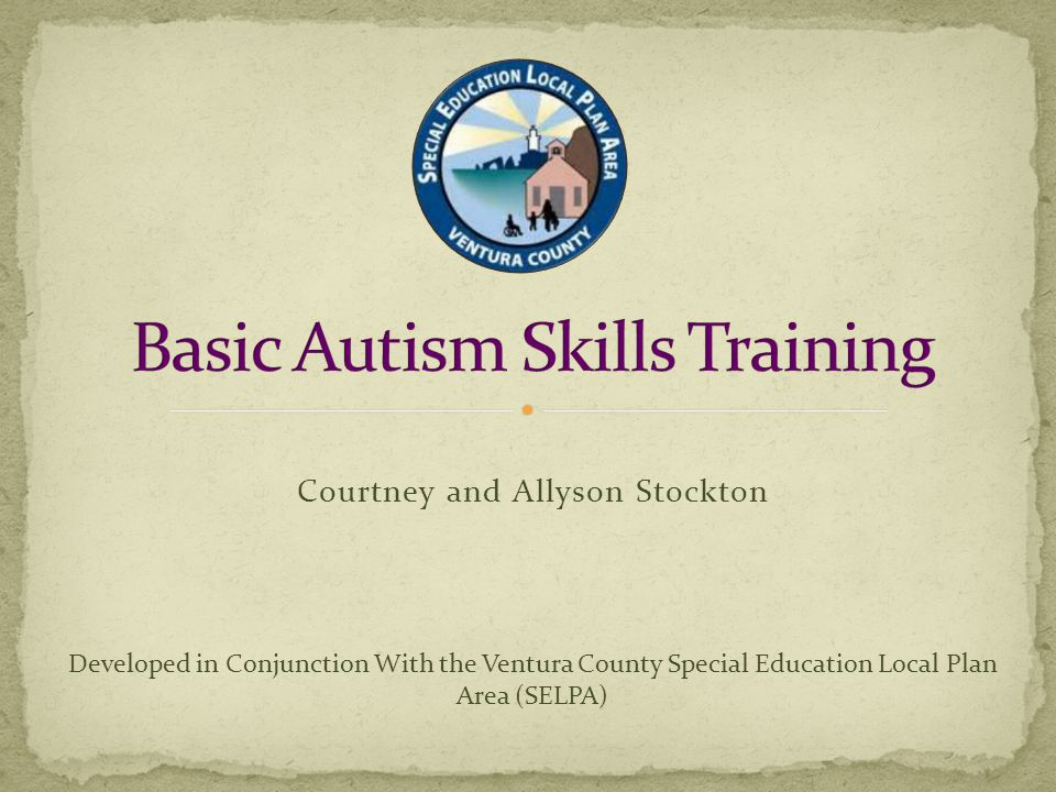 Courtney and Allyson Stockton Developed in Conjunction With the Ventura County Special Education Local Plan Area (SELPA)