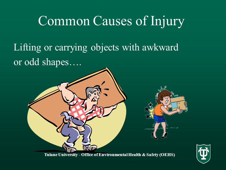 Common Causes of Injury Lifting or carrying objects with awkward or odd shapes….