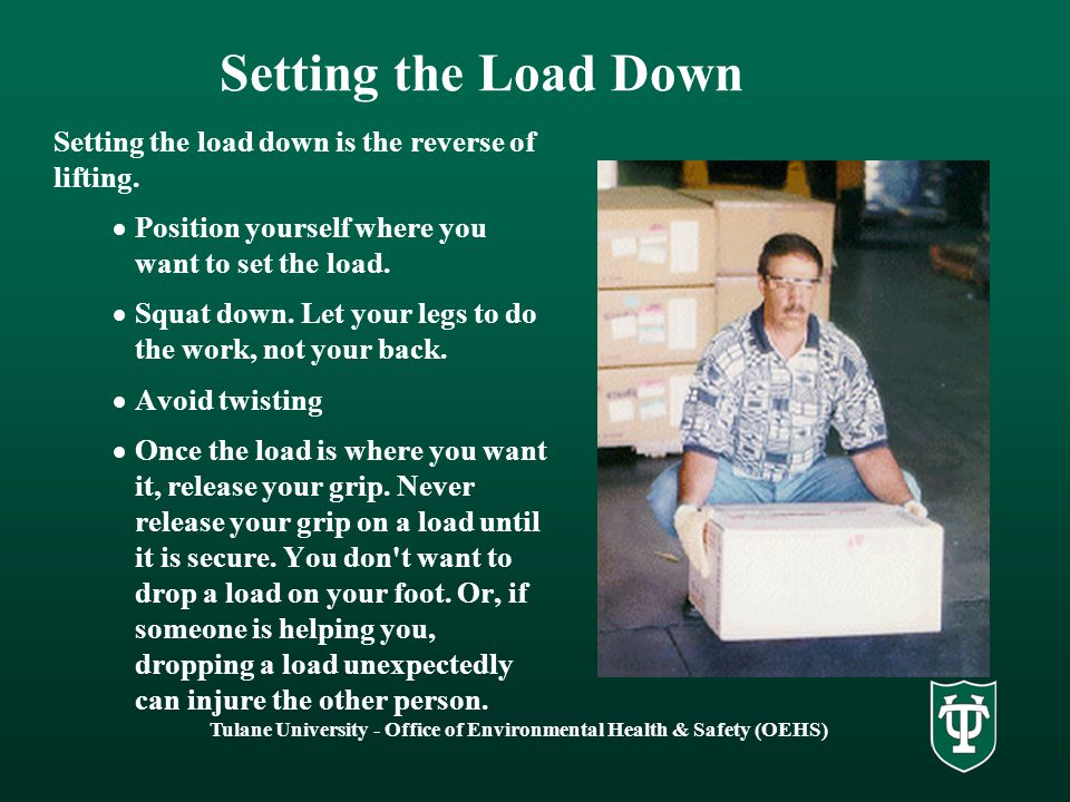 Setting the Load Down Setting the load down is the reverse of lifting.