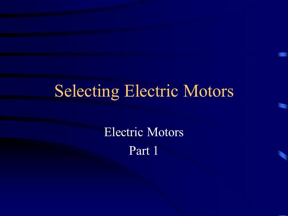 Selecting Electric Motors Electric Motors Part 1
