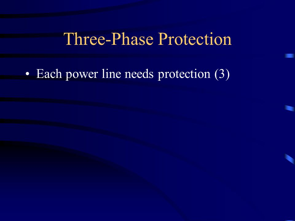 Three-Phase Protection Each power line needs protection (3)