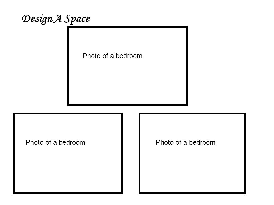 Design A Space Photo of a bedroom