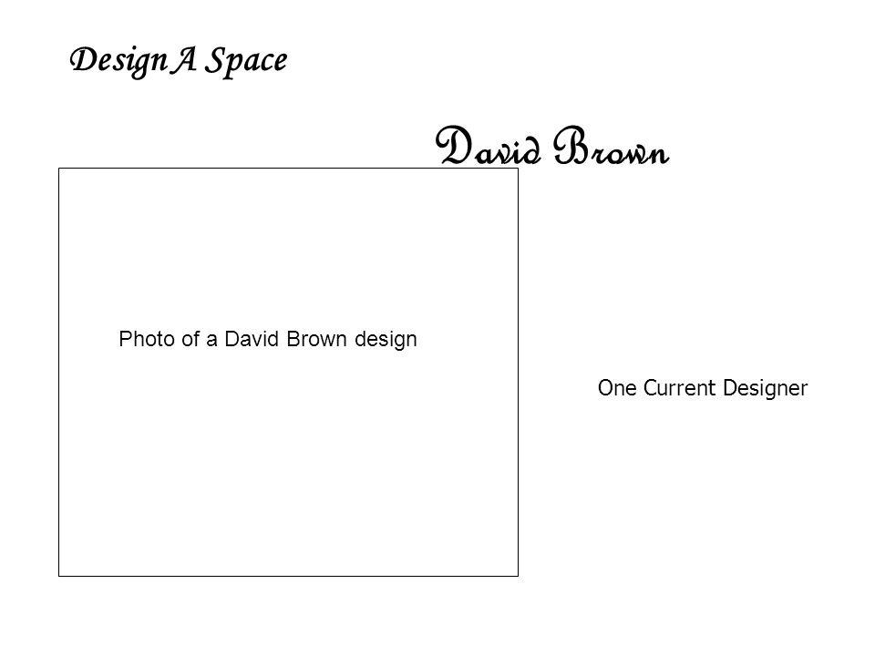 Design A Space One Current Designer David Brown Photo of a David Brown design