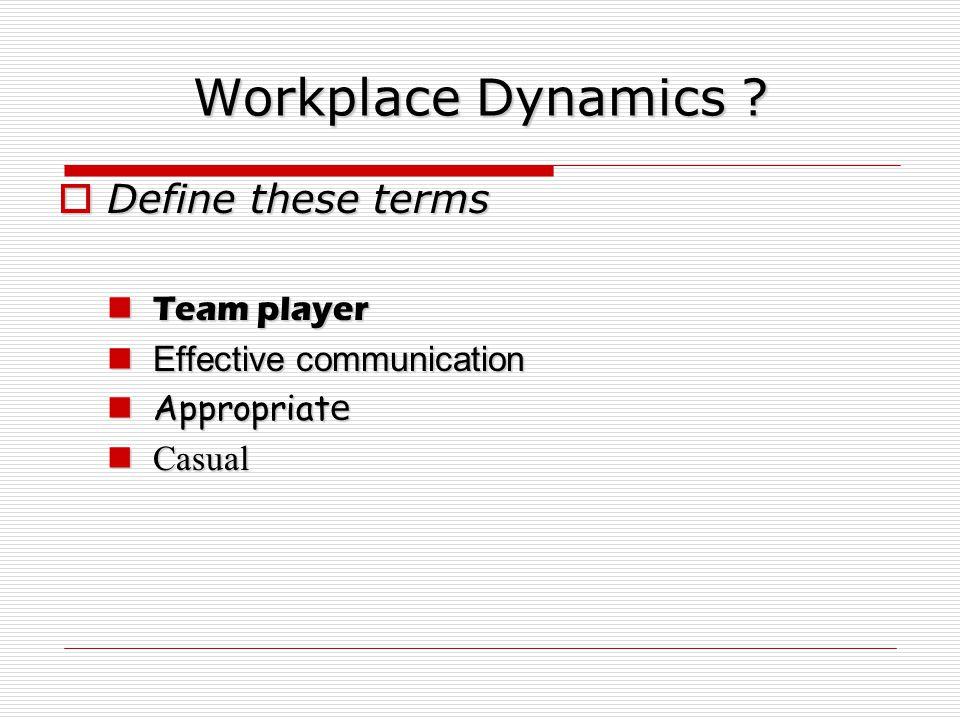 Workplace Dynamics .