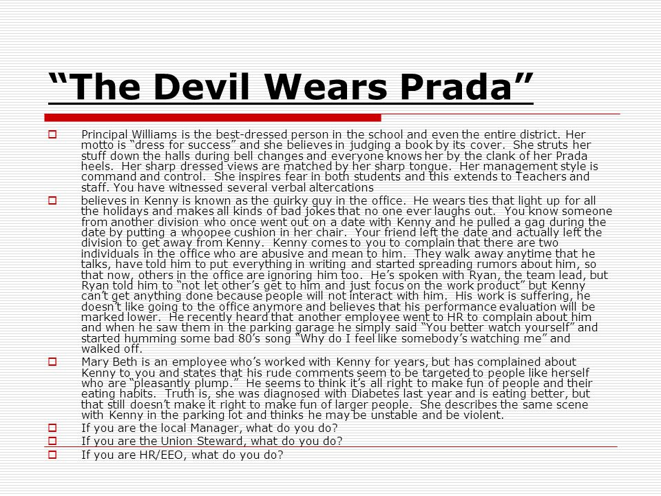 The Devil Wears Prada  Principal Williams is the best-dressed person in the school and even the entire district.