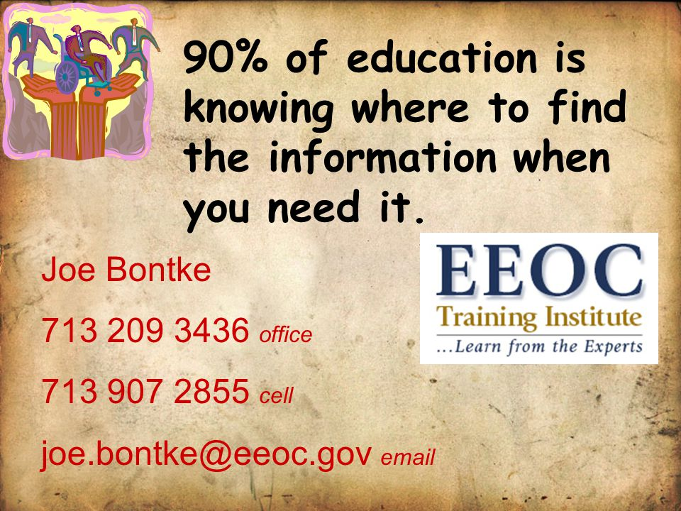 90% of education is knowing where to find the information when you need it.