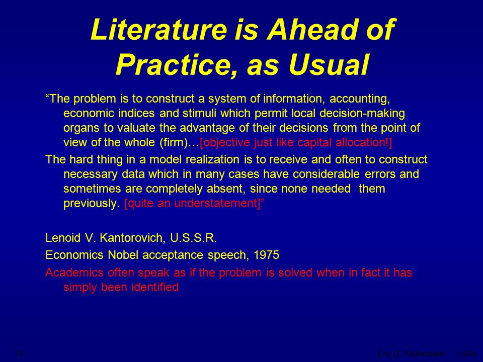 """Eric G. Falkenstein 11/8/99 14 Literature is Ahead of Practice, as Usual """"The problem is to construct a system of information, accounting, economic in"""