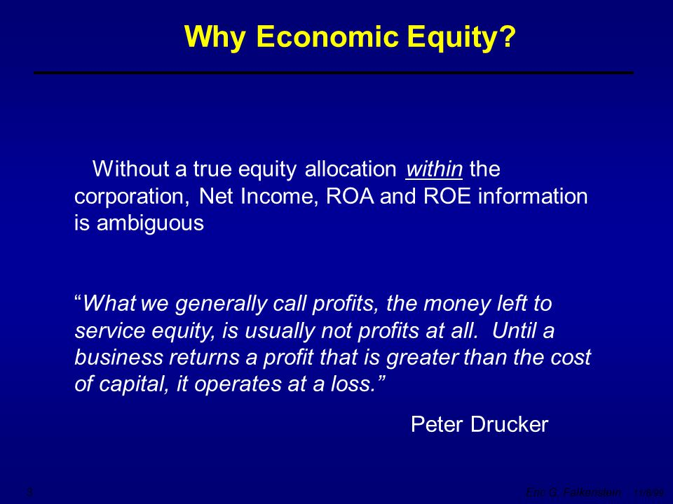 """Eric G. Falkenstein 11/8/99 3 Without a true equity allocation within the corporation, Net Income, ROA and ROE information is ambiguous """"What we gener"""