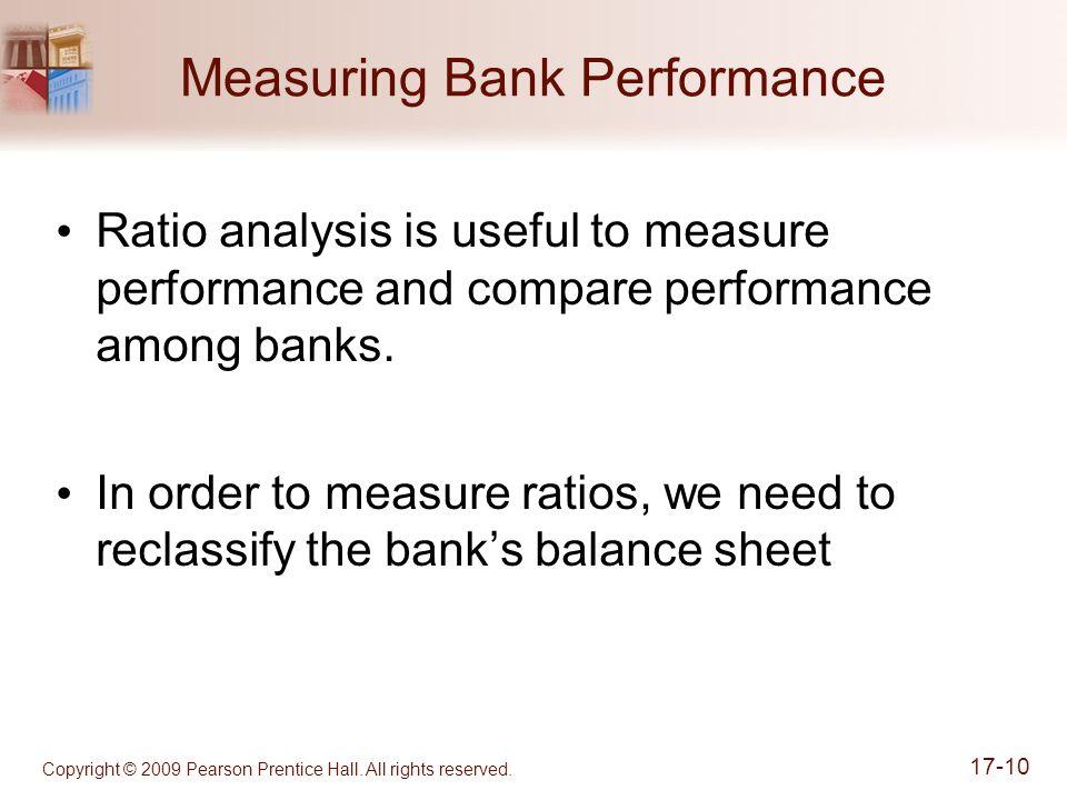 Measuring Bank Performance Ratio analysis is useful to measure performance and compare performance among banks.
