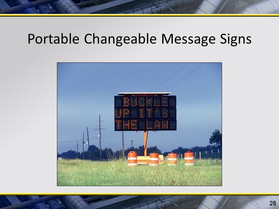 Portable Changeable Message Signs 26