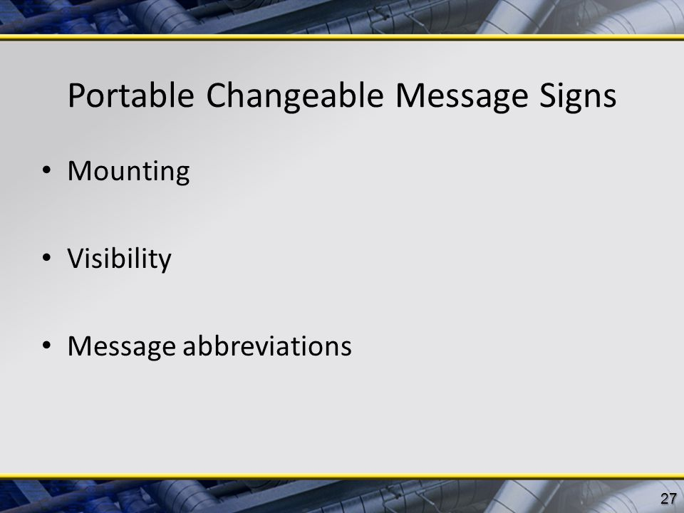 Portable Changeable Message Signs Mounting Visibility Message abbreviations 27
