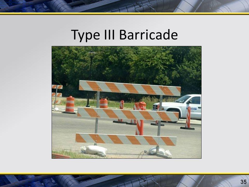 Type III Barricade 35