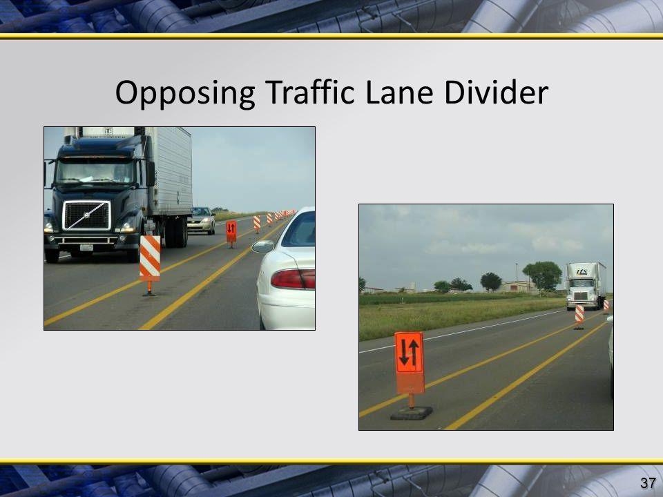 Opposing Traffic Lane Divider 37