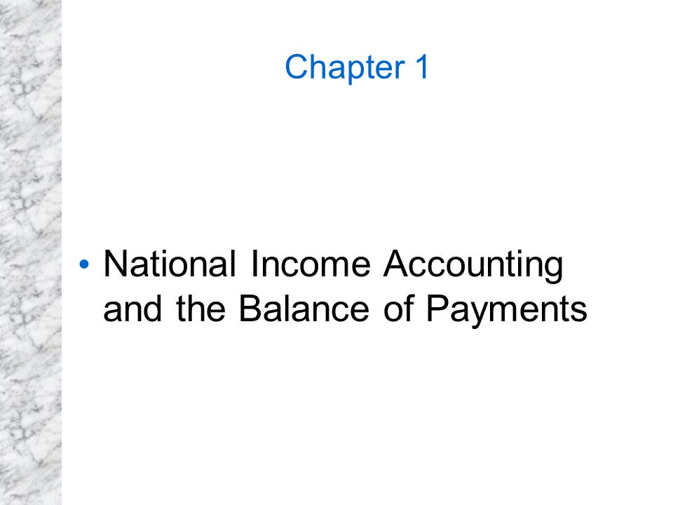 Chapter 1 National Income Accounting and the Balance of Payments