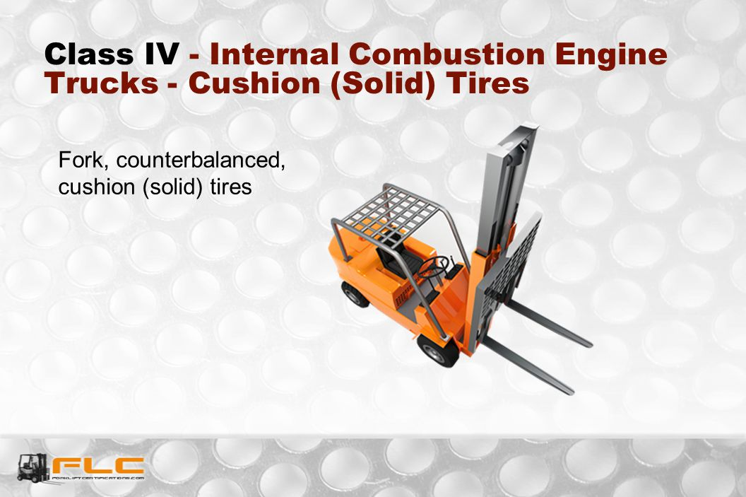 Class IV - Internal Combustion Engine Trucks - Cushion (Solid) Tires Fork, counterbalanced, cushion (solid) tires