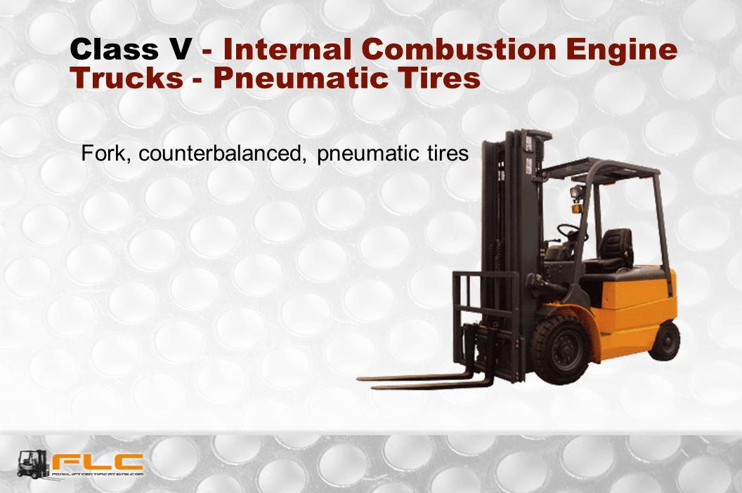 Class V - Internal Combustion Engine Trucks - Pneumatic Tires Fork, counterbalanced, pneumatic tires