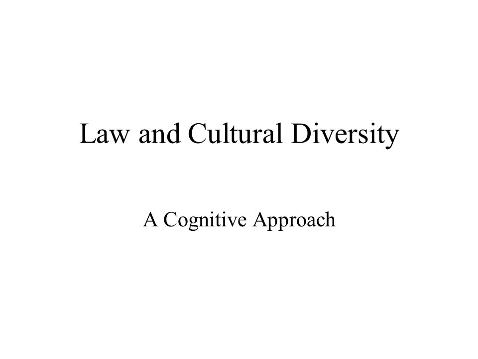 Law and Cultural Diversity A Cognitive Approach