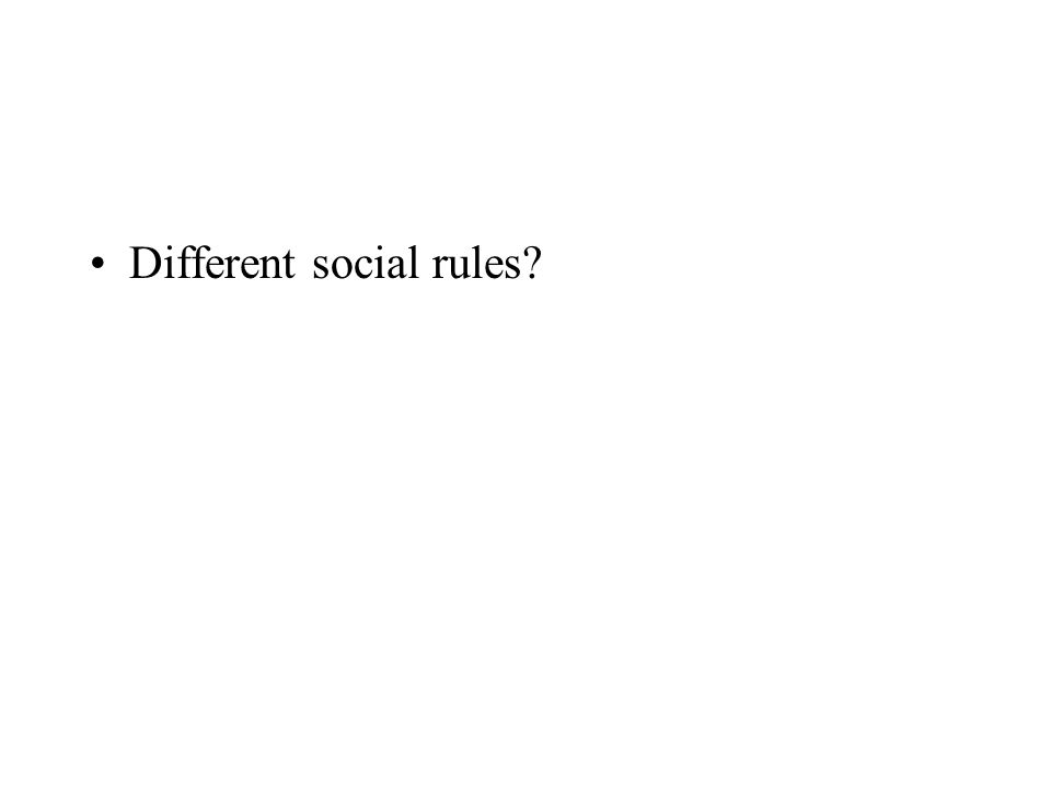 Different social rules