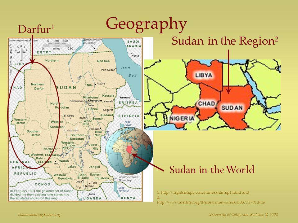 Geography Sudan in the Region 2 Darfur 1 Sudan in the World 1.