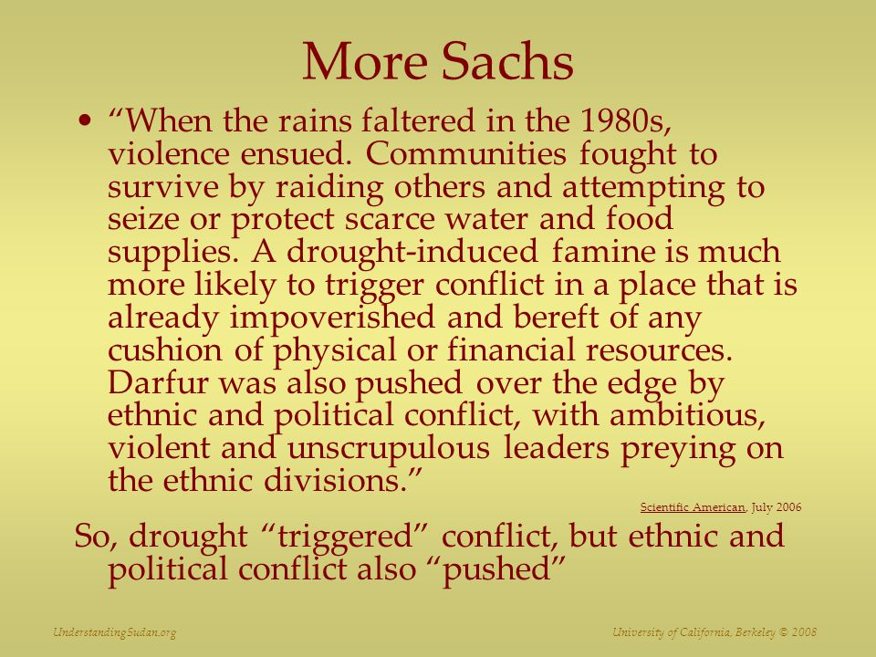 More Sachs When the rains faltered in the 1980s, violence ensued.