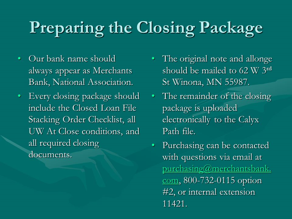 Preparing the Closing Package Our bank name should always appear as Merchants Bank, National Association.Our bank name should always appear as Merchants Bank, National Association.