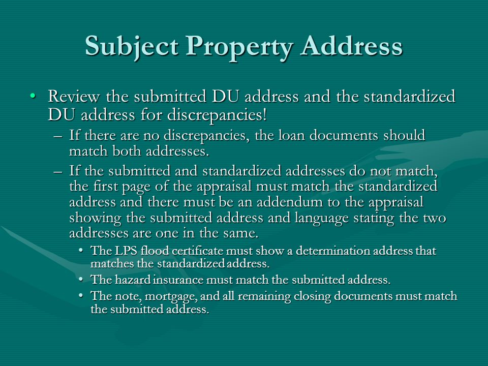 Subject Property Address Review the submitted DU address and the standardized DU address for discrepancies!Review the submitted DU address and the standardized DU address for discrepancies.