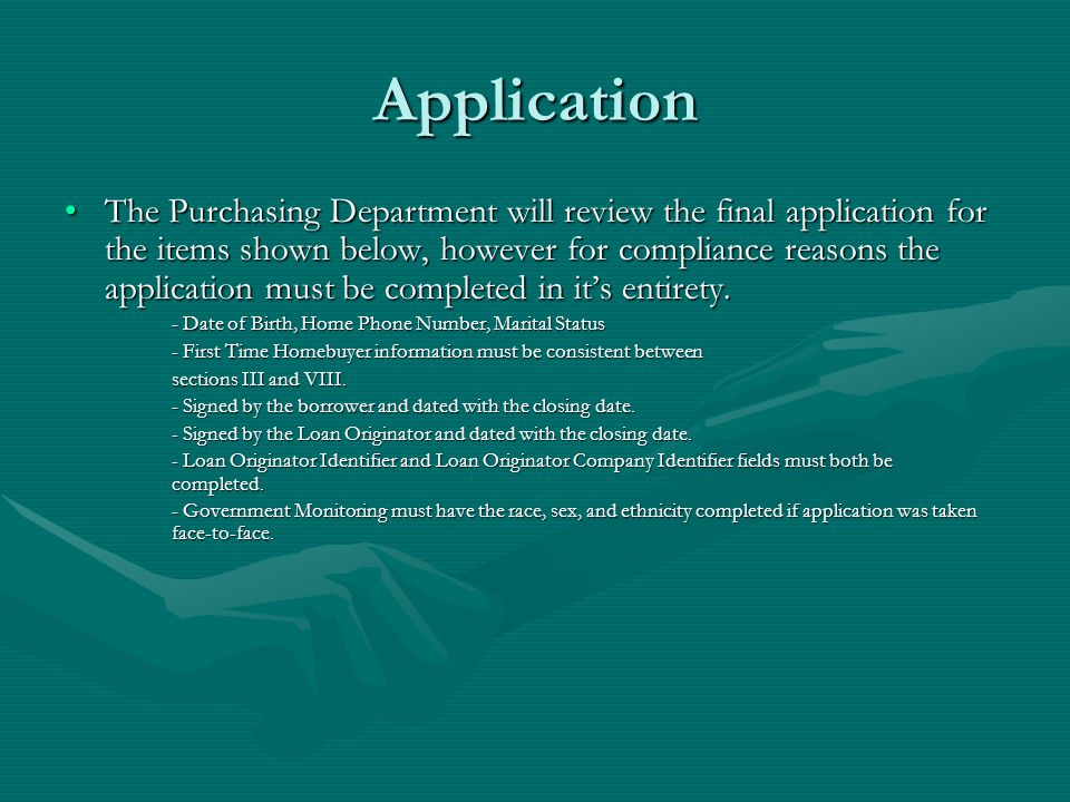Application The Purchasing Department will review the final application for the items shown below, however for compliance reasons the application must