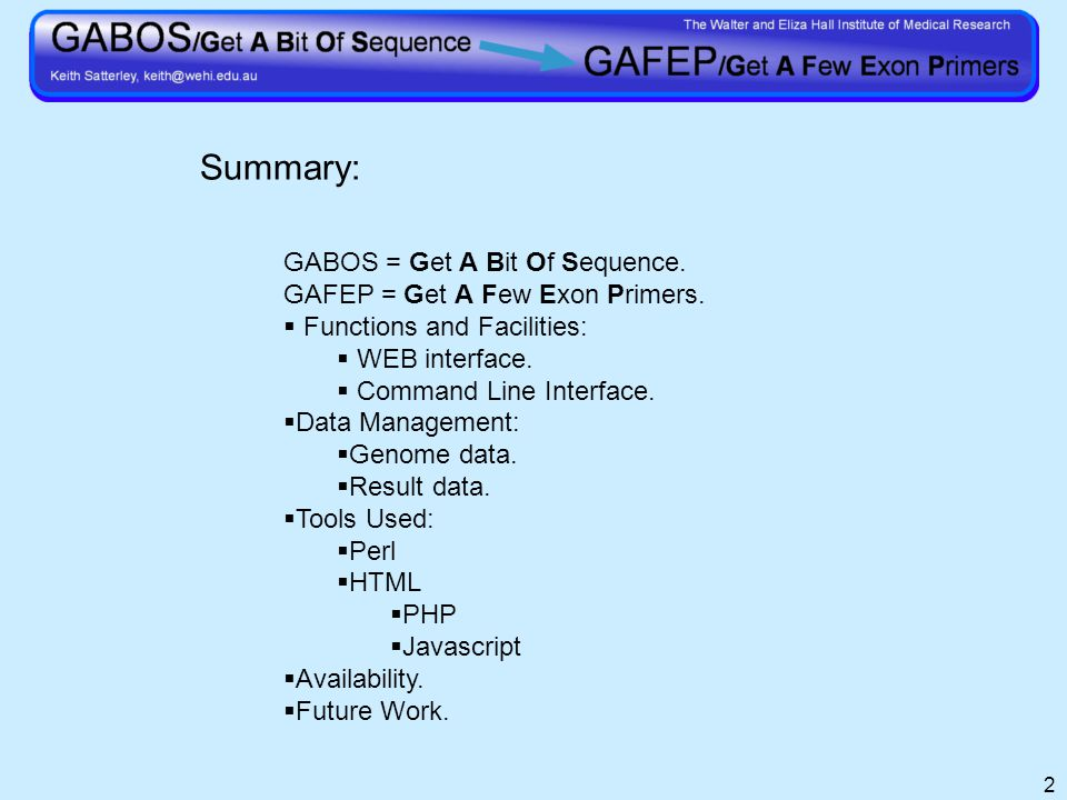 2 Summary: GABOS = Get A Bit Of Sequence. GAFEP = Get A Few Exon Primers.