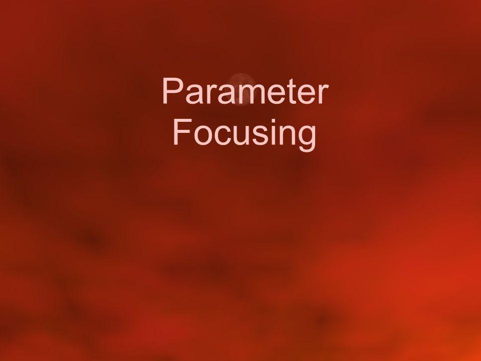 Parameter Focusing