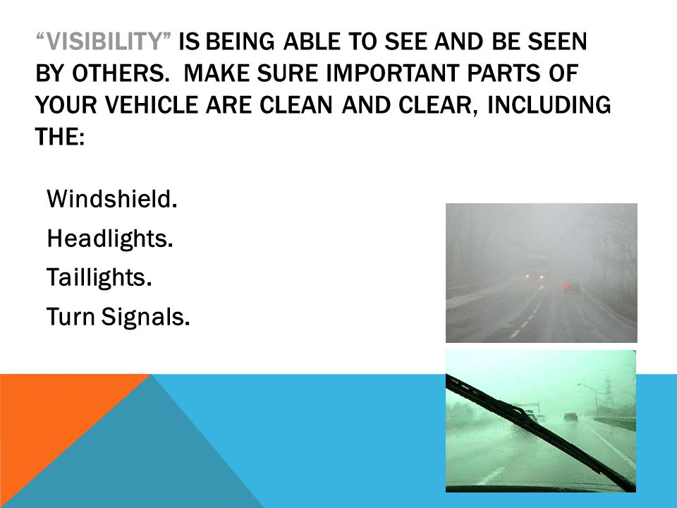 VISIBILITY IS BEING ABLE TO SEE AND BE SEEN BY OTHERS.