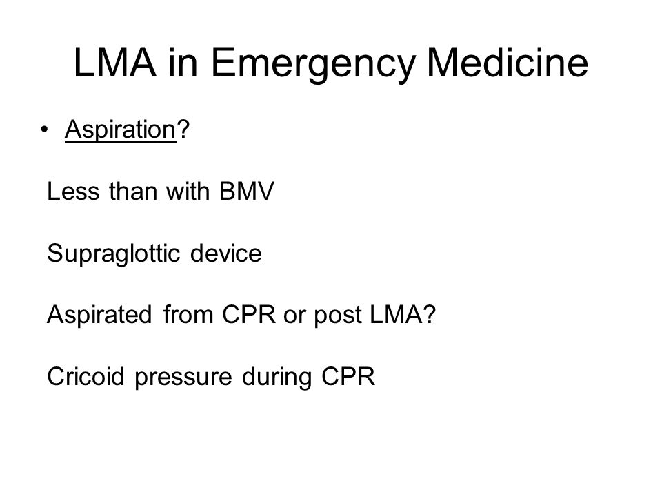 LMA in Emergency Medicine Aspiration.