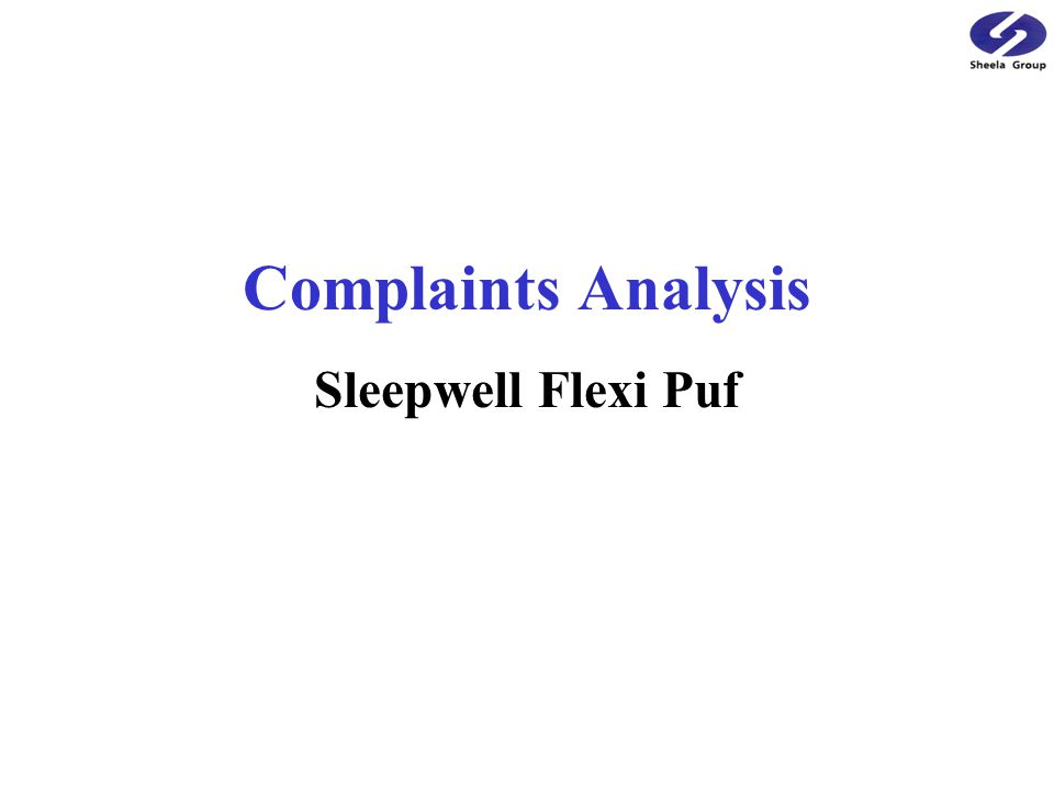 Complaints Analysis Sleepwell Flexi Puf