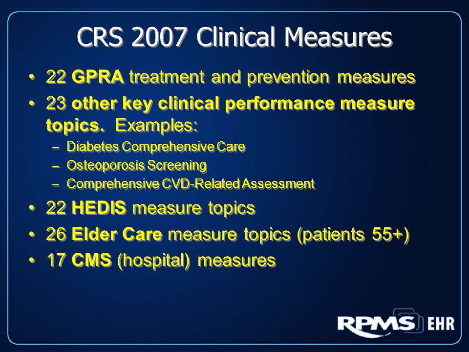 CRS 2007 Clinical Measures 22 GPRA treatment and prevention measures 23 other key clinical performance measure topics.