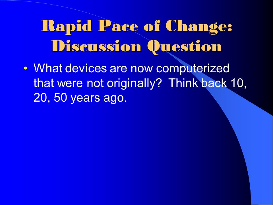New Developments (cont.) Discussion Question What changes and new developments do you expect in the next 50 years.