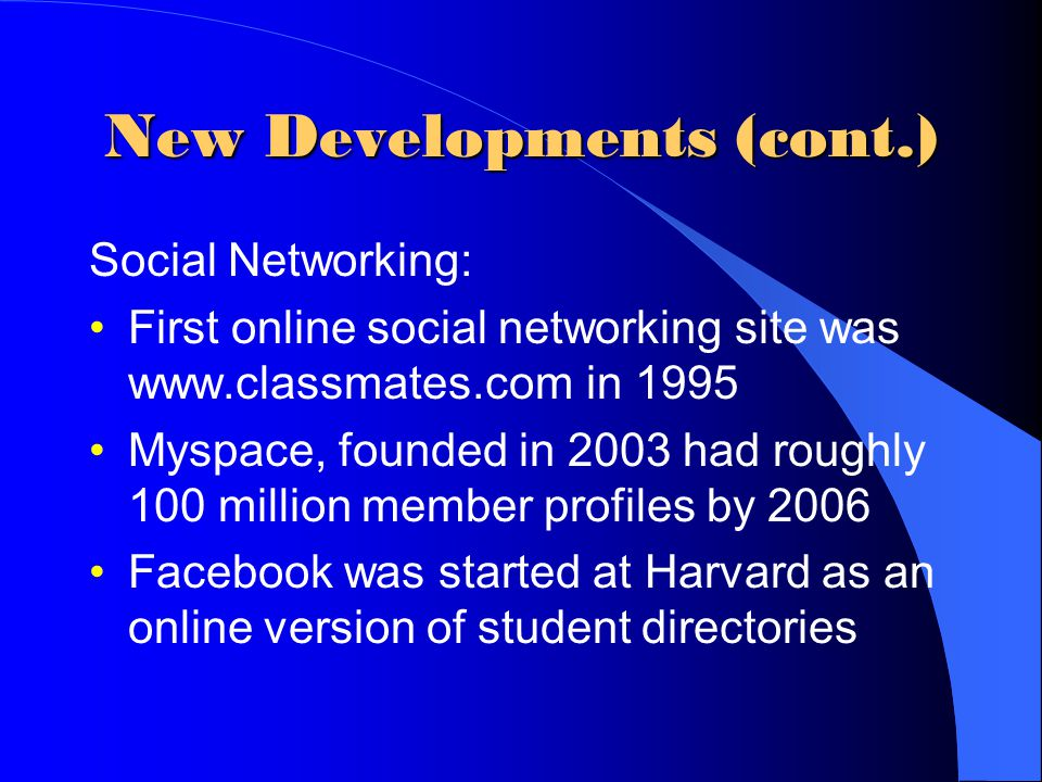 New Developments (cont.) Collaboration: Wikipedia, the online, collaborative encyclopedia Open Directory Project (ODP) Collaboration between scientists in different states or countries Watch-dogs on the Web