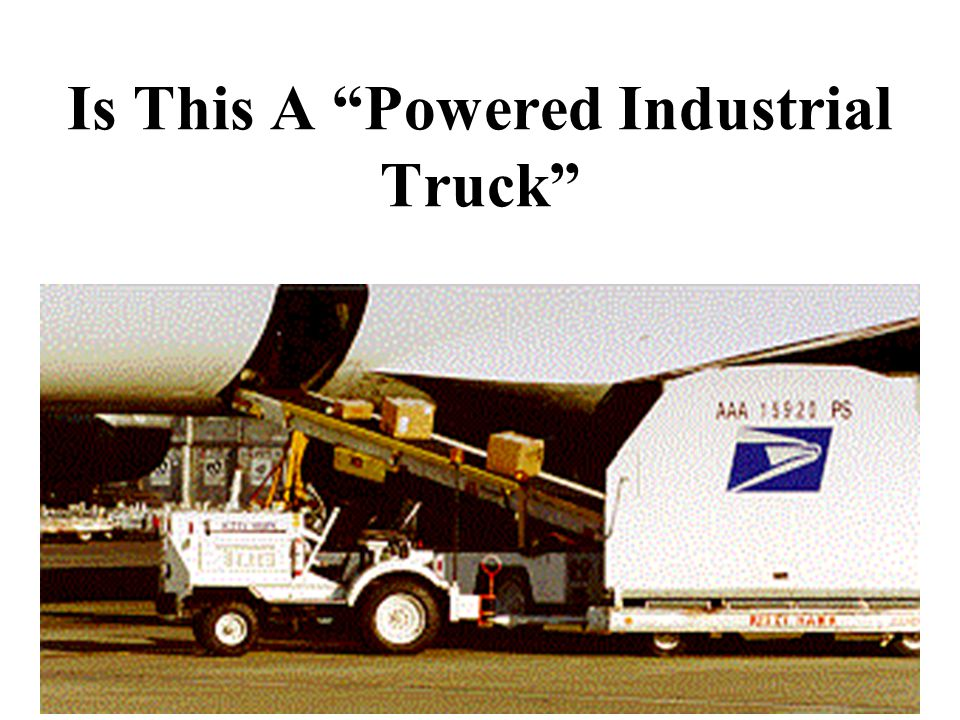 """10 Is This A """"Powered Industrial Truck"""""""