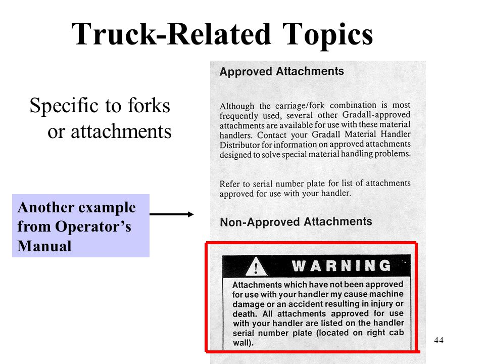 44 Truck-Related Topics Specific to forks or attachments Another example from Operator's Manual