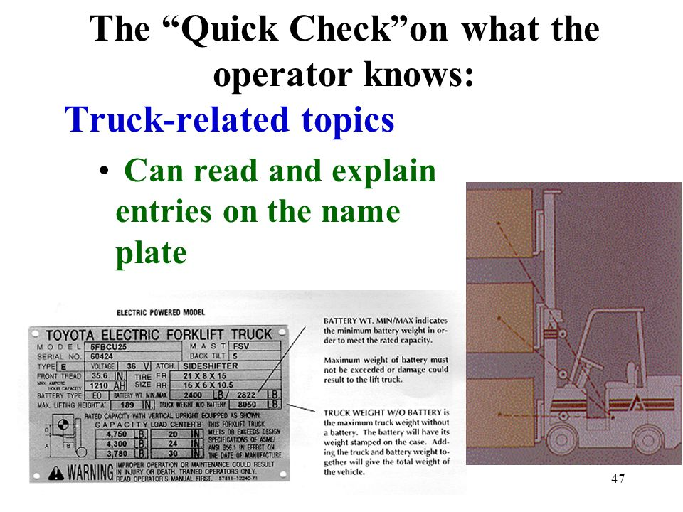 """47 Truck-related topics Can read and explain entries on the name plate The """"Quick Check""""on what the operator knows:"""
