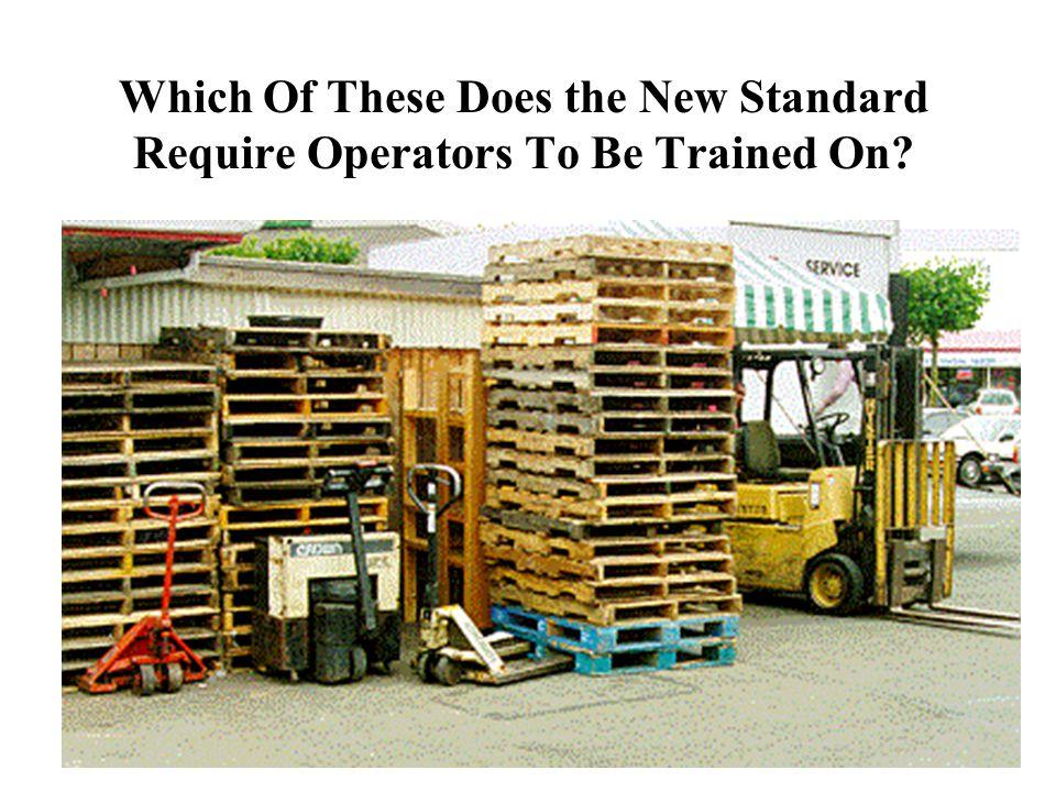 96 Powered industrial trucks used as order pickers...