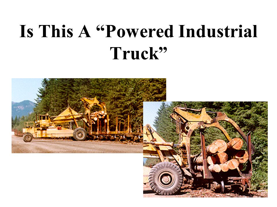 28 Overview of Truck-Related Topics General principles Must receive from -296-24-23025(3)(a): Operation instructions, warnings, and precautions for the types of truck the operator will be authorized operate; Differences between the truck and the automobile Truck controls and instrumentation: where they are located, what they do, and how they work Engine or motor operation Steering & maneuvering