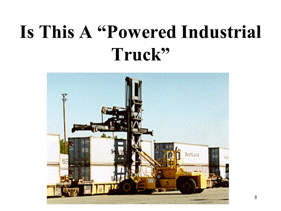 109 Truck Classifications Specific to type – Type I: Sit-down rider, electric